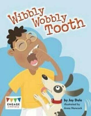 Wibbly Wobbly Tooth (Engage Literacy Turquoise),Jay Dale