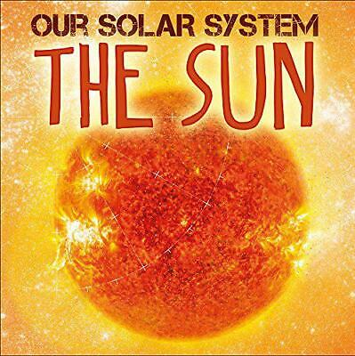 The Sun (Our Solar System) by Wilkins, Mary-Jane, NEW Book, FREE & FAST Delivery