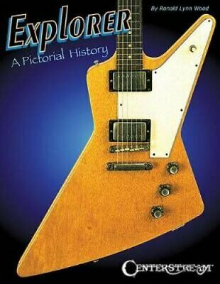 Ronald Wood Explorer - A Pictorial History by Ronald Lynn Wood 9781574243635