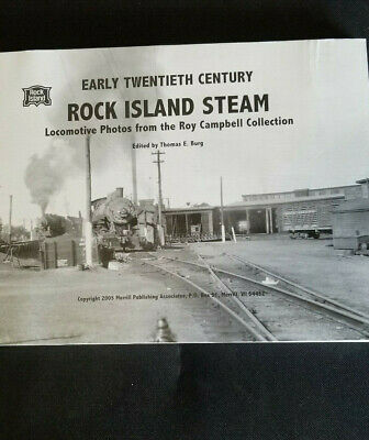 Early Twentieth Century Rock Island Steam : Locomotive Photos from the Roy...