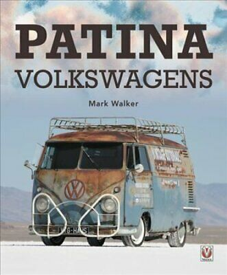 Patina Volkswagens by Mark Walker 9781787113152 | Brand New | Free US Shipping