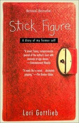 Stick Figure : A Diary of My Former Self by Lori Gottlieb (2001, Paperback,...