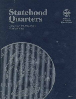 Statehood Quarters Collection 1999 to 2001 by Whitman Publishing 9780307096975