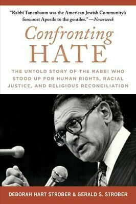Confronting Hate The Untold Story of the Rabbi Who Stood Up for... 9781510745391