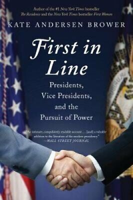 First in Line Presidents, Vice Presidents, and the Pursuit of P... 9780062668950
