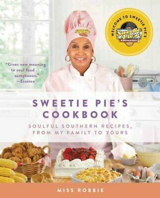 Sweetie Pie's Cookbook Soulful Southern Recipes, From My Family... 9780062322814