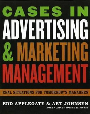 Cases in Advertising and Marketing Management : Real Situations for...