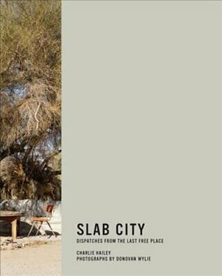 Slab City Dispatches from the Last Free Place by Charlie Hailey 9780262038355