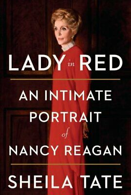 Lady in Red An Intimate Portrait of Nancy Reagan by Sheila Tate 9781524762209