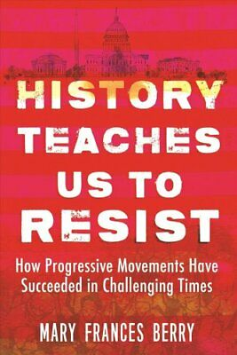 History Teaches Us to Resist How Progressive Movements Have Suc... 9780807057674