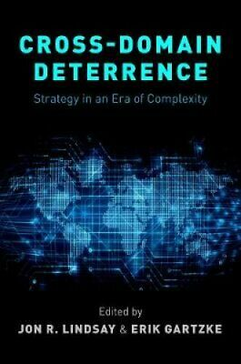 Cross-Domain Deterrence Strategy in an Era of Complexity 9780190908652