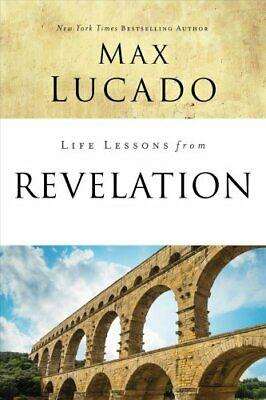 Life Lessons: Life Lessons from Revelation by Max Lucado (2018, Paperback)
