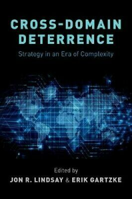 Cross-Domain Deterrence Strategy in an Era of Complexity 9780190908645