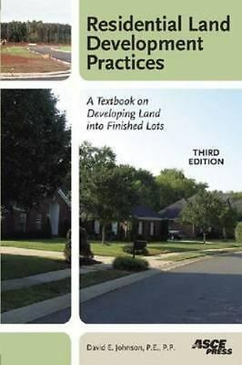 ASCE Press: Residential Land Development Practices : A Textbook on Developing...