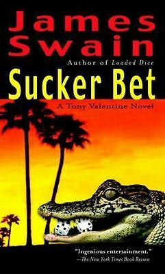 Tony Valentine: Sucker Bet by James Swain (2004, Paperback)