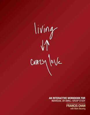 Living Crazy Love by Francis Chan 9781434703873 | Brand New | Free US Shipping