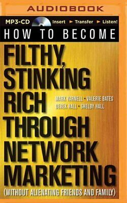 How to Become Filthy, Stinking Rich Through Network Marketing W... 9781501264351