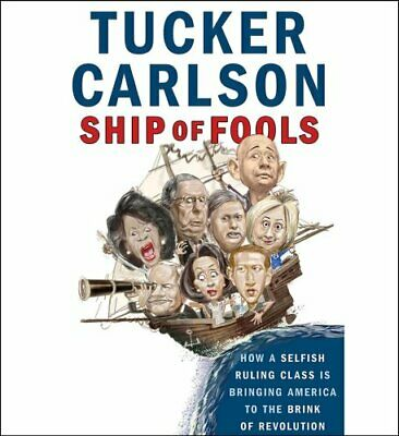 Ship of Fools How a Selfish Ruling Class Is Bringing America to... 9781508246350