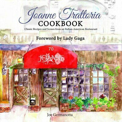 Joanne Trattoria Cookbook Classic Recipes and Scenes from an It... 9781682612583