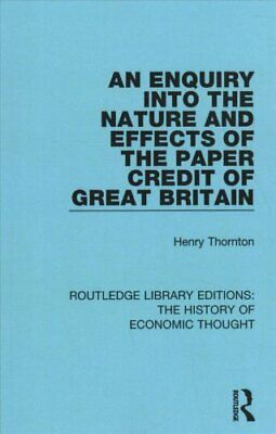 An Enquiry into the Nature and Effects of the Paper Credit of G... 9781138291522