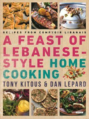 A Feast of Lebanese-Style Home Cooking Recipes from Comptoir Li... 9781468316742