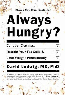 Always Hungry? Conquer Cravings, Retrain Your Fat Cells, and Lo... 9781455533862
