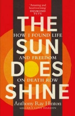 Anthony Ray Hinton The Sun Does Shine
