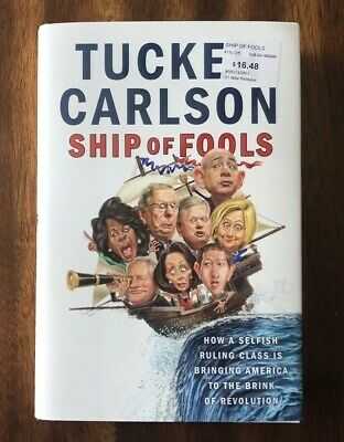 Ship of Fools by Tucker Carlson (2018, Hardcover) FREE SHIPPING