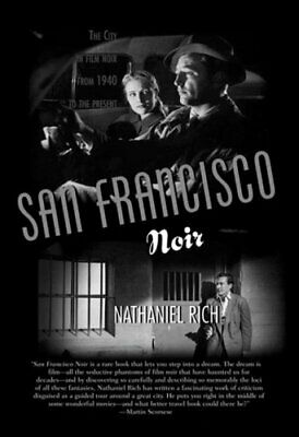 San Francisco Noir : The City in Film Noir from 1940 to the Present by...