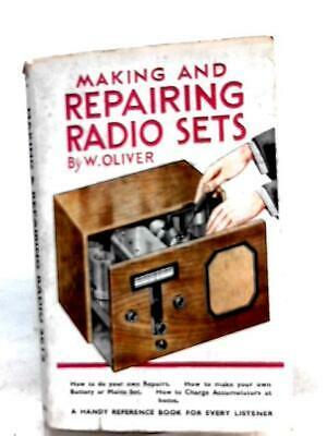 Making and Repairing Radio Sets (W Oliver - 1951) (ID:40234)