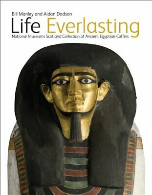 Life Everlasting: National Museums Scotland Collection of Ancient Egyptian Co…
