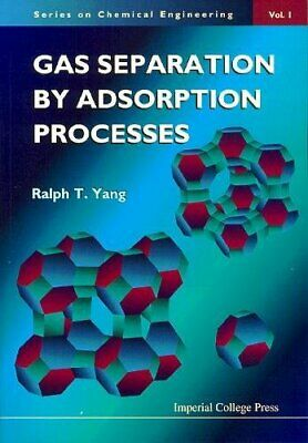 GAS SEPARATION BY ADSORPTION PROCESSES (Series on Chemical Engineering, Vol.…