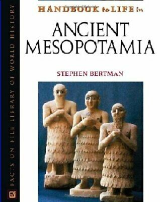 Handbook to Life in Ancient Mesopotamia (Facts on File Library of World Histo…