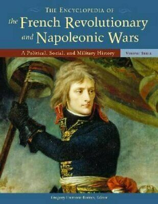 The Encyclopedia of the French Revolutionary and Napoleonic Wars: A Political…