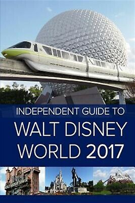 The Independent Guide to Walt Disney World 2017 by Costa, Giovanni -Paperback