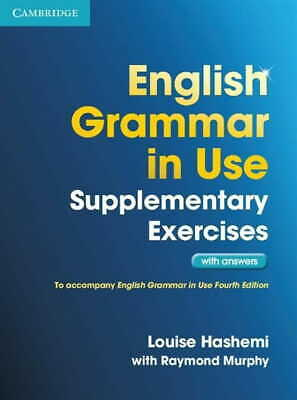 English Grammar in Use Supplementary Exercises with answers [Hashemi Louise, Mur
