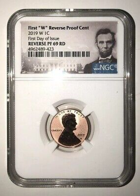 "2019 W First ""W"" Reverse Proof Lincoln Cent FIRST DAY OF ISSUE. PF 69 RD."