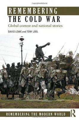 Remembering The Cold War: Global Contest und National Stories (Remembering The M