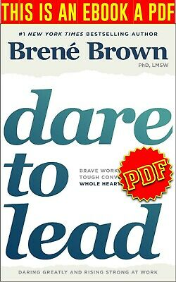 Dare to Lead: Brave Work. Tough Conversations. Whole Hearts.🔥P.D.F🔥