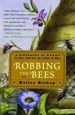 Robbing the Bees: A Biography of Honey--