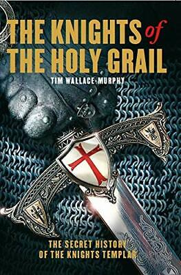 The Knights of the Holy Grail: The Secret History of the Knights Templar-Tim Wal