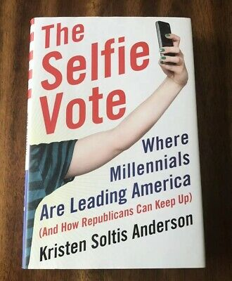 The Selfie Vote: by Kristen Soltis Anderson (2015, HC/DJ) FREE SHIPPING