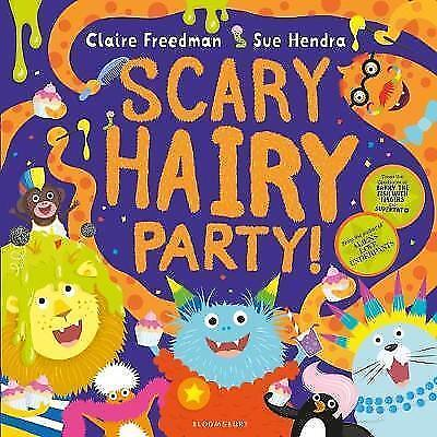 Scary Hairy Party by Freedman, Claire, NEW Book, FREE & FAST Delivery, (Paperbac