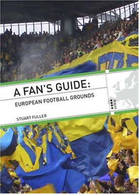 A Fan's Guide: European Football Grounds, Stuart Fuller, Good Condition Book, IS