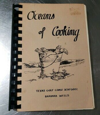 Rockport Tx 1980 Oceans Of Cooking Texas Gulf Coast Seafoods Cookbook - B Wells