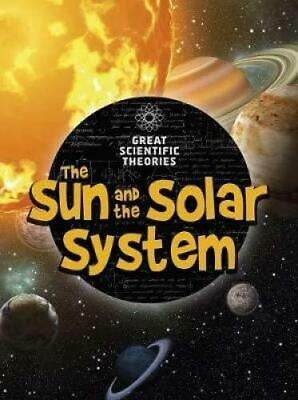 The Sun and Our Solar System (Raintree Perspectives: Great Scientific Theories)
