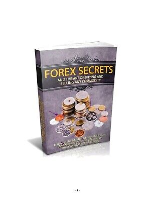 Forex Secrets & The Art Of Buying & Selling Any Commodity PDF+10 Free EBooks