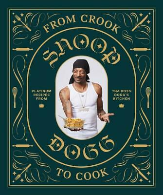 From Crook to Cook - Snoop Dogg - 9781452179612 PORTOFREI