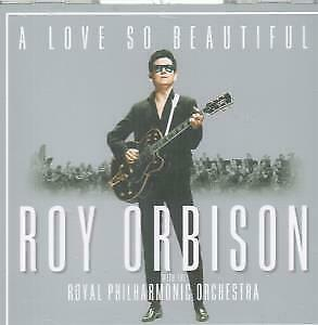 ROY ORBISON WITH THE ROYAL PHILHARMONIC ORCHESTRA A Love So Beautiful CD 17 Tr