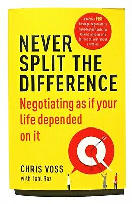 Never Split The Difference Negotiating As If Your Life Depended On It VOSS RAZ